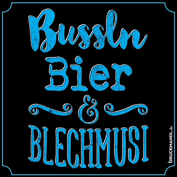 bussln bier und blechmusi