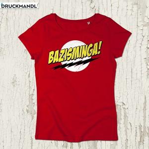 Girlyshirt Bazinga - Bazisminga