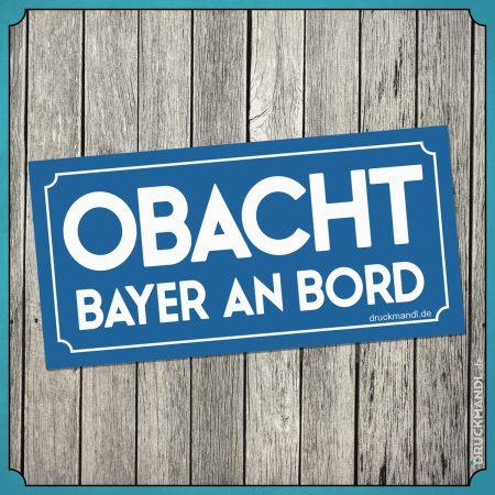 """Bayrischer Aufkleber """"Obacht Bayer an Bord"""""""