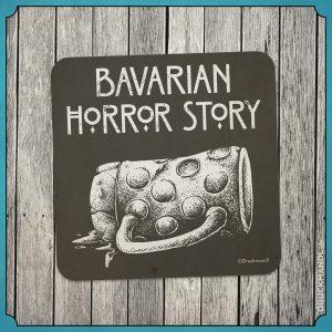 Untersetzer Bierfilzl Bavarian Horror Story