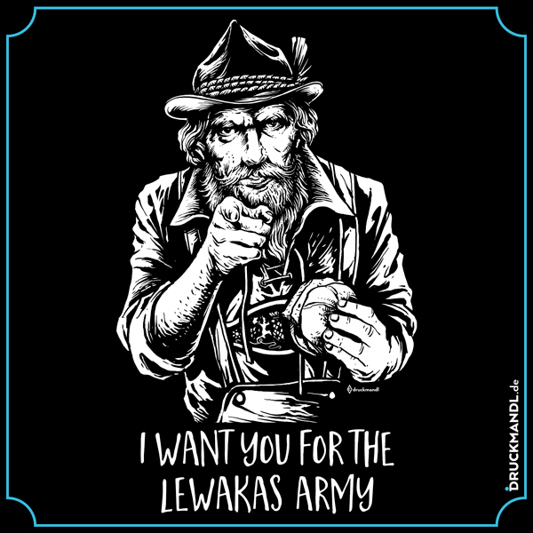 I want you for the Lewakas Army - bayrisches Shirt