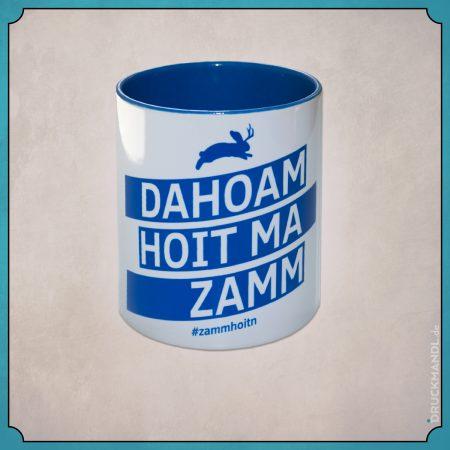 Tasse bayerisch - dahoam hoit ma zamm #zammhoitn