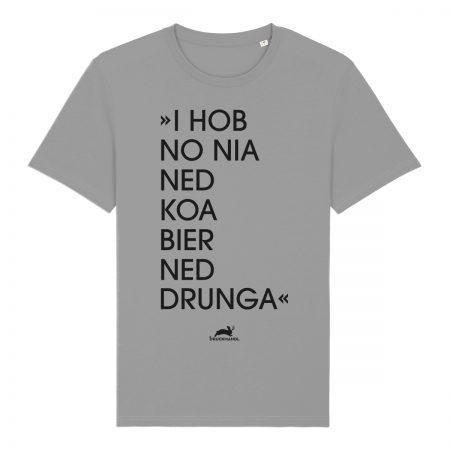 Shirt - I hob no nia ned koa Bier ned drunga