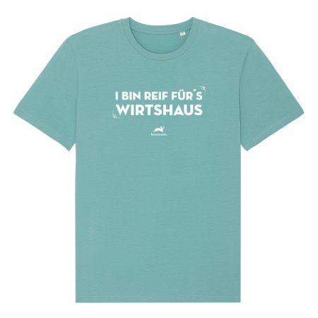 T-Shirt - türkis - I bin reif für's Wirtshaus