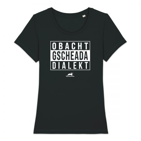 Damenshirt - Obacht, gscheada Dialekt